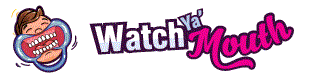 Watch Ya' Mouth – Official